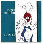 """Roger Salloom """"La Ti Da"""""""