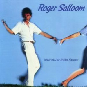 "Roger Salloom ""Would You Like Tom Meet Someone"""